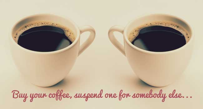 Buy one Give one free – the essence of the Suspended Coffee movement